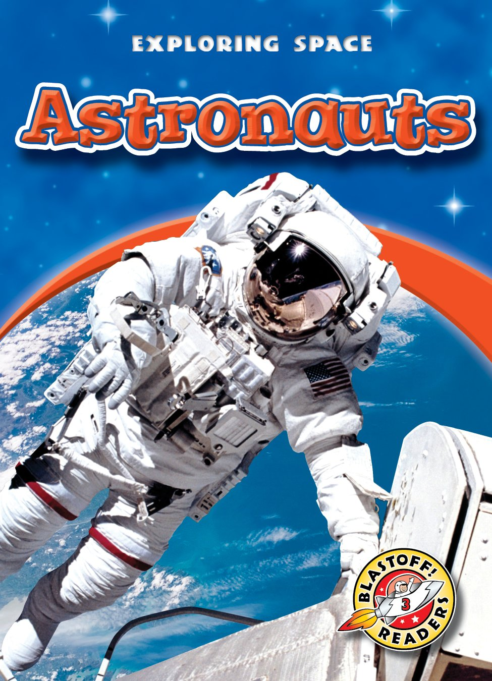 Astronauts (Blastoff! Readers: Exploring Space) (Exploring Space: Blastoff! Readers, Level 3) pdf epub