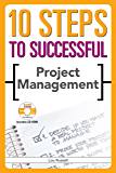 10 Steps to Successful Project Management (10 Steps)