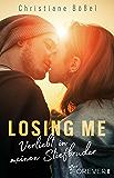 Losing me: Verliebt in meinen Stiefbruder (Stepbrother-Reihe 1)