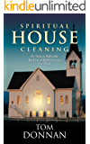 Spiritual Housecleaning: It's Time to Rekindle the Fire of Radical Love for God