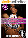 Submitting to the Futa Boss (Gender-Swapped Domination 1)