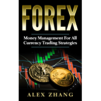 Forex: Money Management For All Currency Trading Strategies: Risk Management (Forex, Forex for Beginners, Make Money…