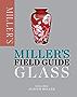 Miller's Field Guide: Glass (Miller's Field Guides)