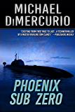 Phoenix Sub Zero (The Michael Pacino Series Book 3)