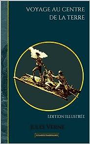 Voyage au centre de la terre: Edition illustrée (Voyages extraordinaires t. 2) (French Edition)