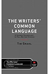 The Writers' Common Language: A Shared Vocabulary to Tell Better Stories (Beats) Kindle Edition