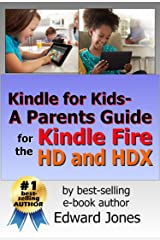 Kindle for Kids: A Parent's Guide for the Kindle Fire HD Kindle Edition