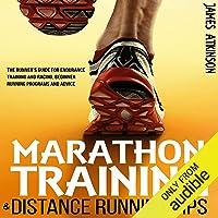 Marathon Training & Distance Running Tips: The Runner's Guide for Endurance Training and Racing, Beginner Running…