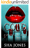 Cold: Reloaded: A Deadly Love Affair (Cold I,II, & III)