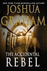 THE ACCIDENTAL REBEL Kindle Edition