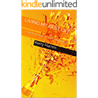 Living My Best Life: A Collection of Reader-Submitted Medical Stories