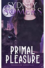 Primal Pleasure (Pendragon Gargoyles Book 4) Kindle Edition