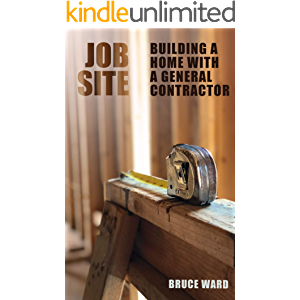 Job Site: Building Your Home with a General Contractor