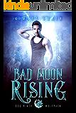 Bad Moon Rising (Dog River Wolfpack Book 1)