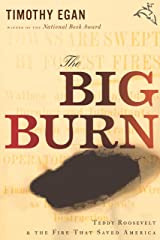 The Big Burn: Teddy Roosevelt and the Fire that Saved America Kindle Edition