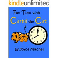Fun Time With Carmi the Cat : (Children's Books - Telling Time Book 1 - Animal Bedtime Stories for Kids)