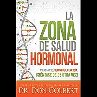 La zona de salud hormonal / Dr. Colberts Hormone Health Zone: Pierda peso,