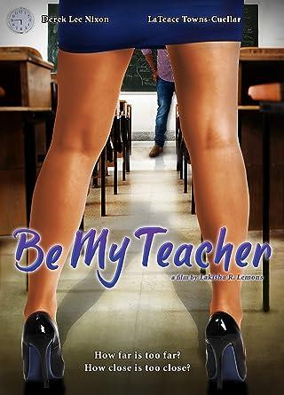 Amazon Com Be My Teacher Derek Lee Nixon Lateace Towns Cuellar Edrick Browne Lakisha R Lemons Movies Tv