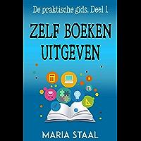 Zelf boeken uitgeven (De praktische gids Book 1)