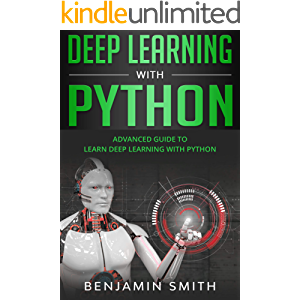 Deep Learning With Python: Advanced Guide to Learn Deep Learning with Python