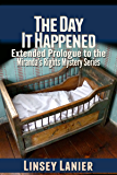The Day It Happened (A Miranda's Rights Mystery Book 0)