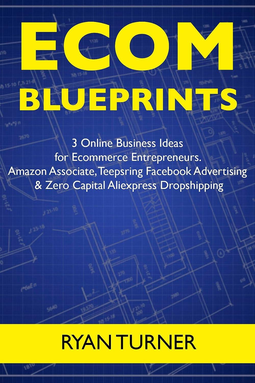 Ecom Blueprints (3 Ecommerce Business Ideas): 3 Online ...