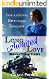 Romance: INSPIRATIONAL PIONEER ROMANCE: Long Awaited Love (Historical Western Frontier Romance) (Orphan Train Series Book 1)