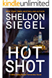 Hot Shot (Mike Daley/Rosie Fernandez Legal Thriller Book 10)