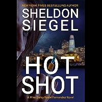 Hot Shot (Mike Daley/Rosie Fernandez Legal Thriller Book 10) (English Edition)