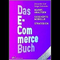 Das E-Commerce Buch: Marktanalysen - Geschäftsmodelle - Strategien (German Edition)