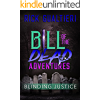 Blinding Justice (Bill of the Dead Adventures Book 4)