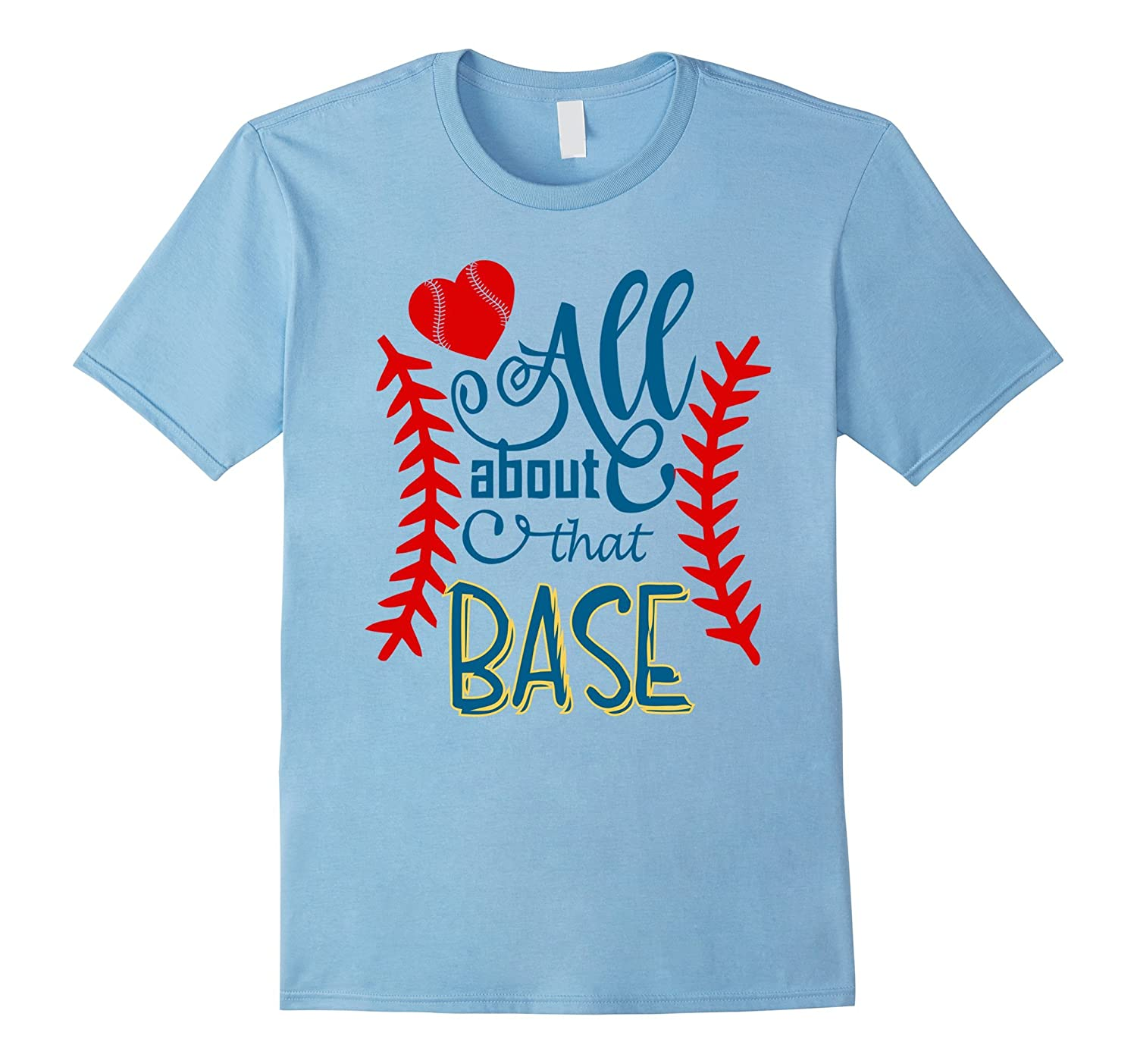 All About That Base Baseball Mom T Shirt-BN