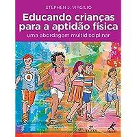 Educando crianças para a aptidão física: Uma abordagem multidisciplinar