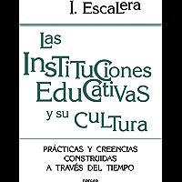 Las instituciones educativas y su cultura: Prácticas y creencias construidas a través del tiempo (Educación Hoy nº 199)