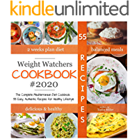 WEIGHT WATCHERS COOKBOOK 2020: The Complete Mediterranean Diet Cookbook: 55 Easy, Authentic Recipes for Healthy Lifestyle (English Edition)