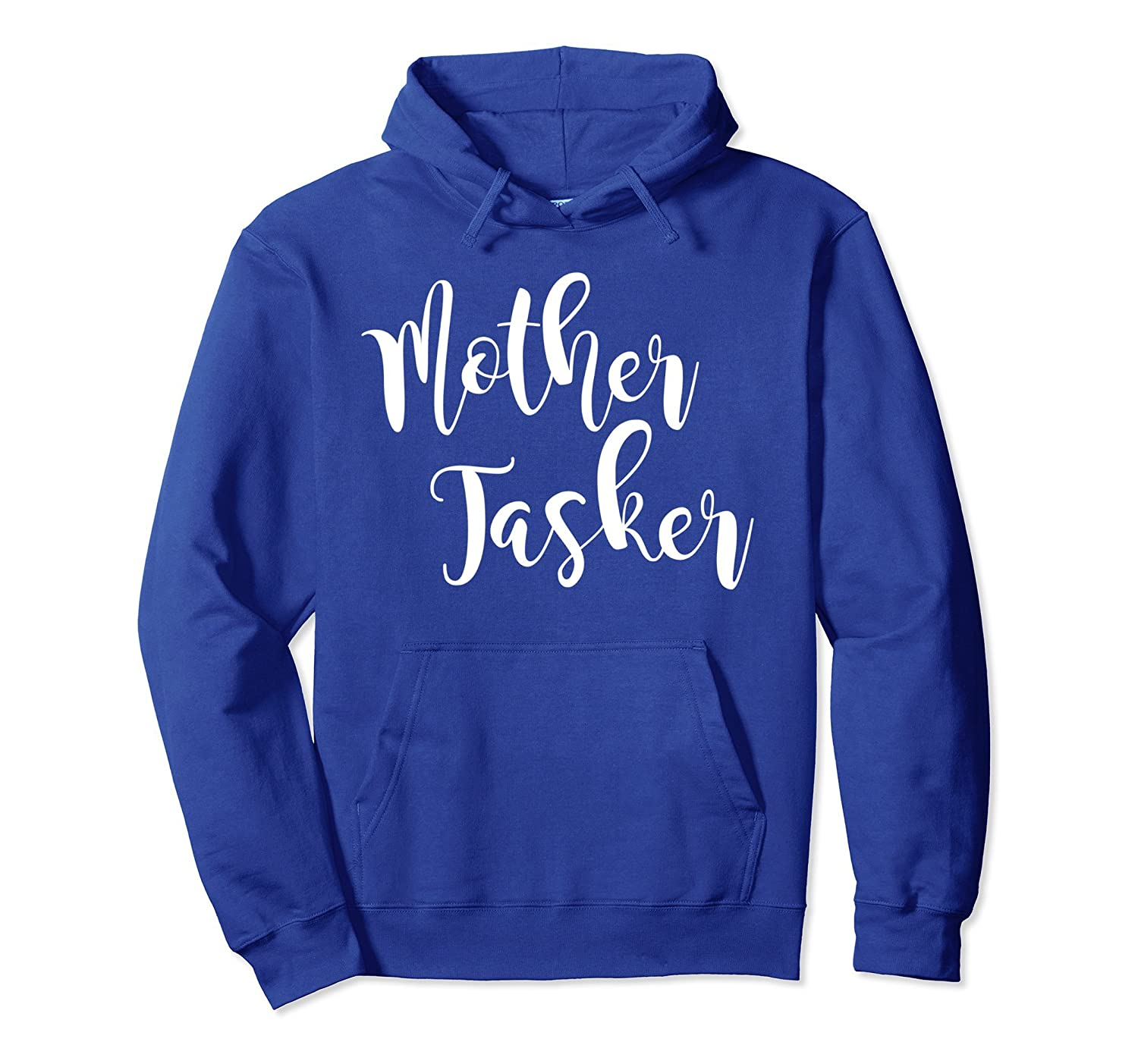 Mother Tasker Sweatshirt Hoodie-ah my shirt one gift