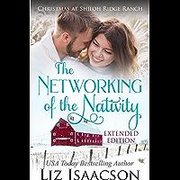 The Networking of the Nativity: Glover Family Saga & Christian Romance (Shiloh Ridge Ranch in Three Rivers Romance Book…