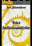 Voice hallusinaatioita (Finnish Edition)