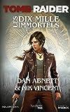 Tomb Raider - Les Dix Mille Immortels