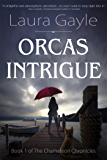 Orcas Intrigue: Book 1 of The Chameleon Chronicles