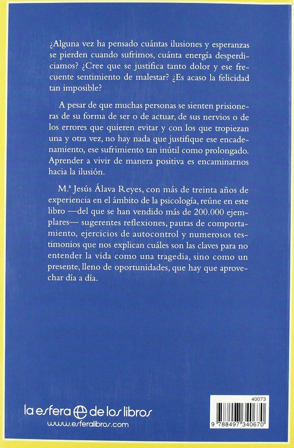 La inutilidad del sufrimiento: claves para aprender a vivir de manera  positiva Psicología y salud: Amazon.es: María Jesús Álava Reyes: Libros