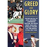 Greed and Glory: The Rise and Fall of Doc Gooden, Lawrence Taylor, Ed Koch, Rudy Giuliani, Donald Trump, and the Mafia in 198
