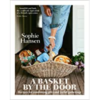 A Basket by the Door: Recipes for comforting gifts and joyful gatherings