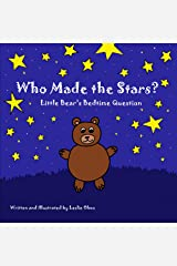 Who Made the Stars?: Little Bear's Bedtime Question Kindle Edition