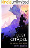 Lost Citadel: The Arcane Staff (Book 2)
