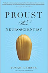 Proust Was a Neuroscientist Kindle Edition