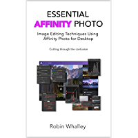 Essential Affinity Photo: Image Editing Techniques using Affinity Photo for Desktop book cover