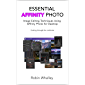 Essential Affinity Photo: Image Editing Techniques using Affinity Photo for Desktop