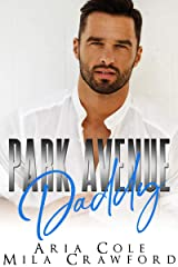 Park Avenue Daddy: Older Man/Younger Woman Romance Kindle Edition