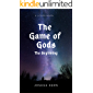 The Game of Gods: The Beginning - A LitRPG / Gamelit Dystopian Fantasy Novel